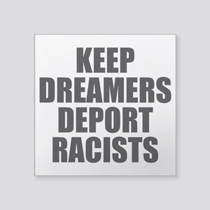 Keep Dreamers Deport Racists Sticker
